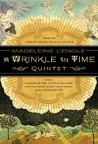 The Wrinkle in Time Quintet - Books 1-5 ebook by Madeleine L'Engle