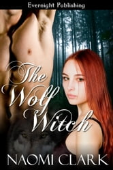 The Wolf Witch ebook by Naomi Clark