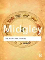 The Myths We Live by ebook by Midgley, Mary