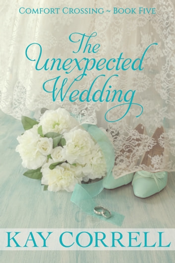 The Unexpected Wedding ebook by Kay Correll