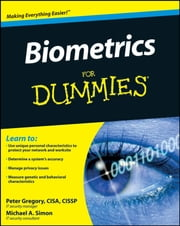 Biometrics For Dummies ebook by Michael A. Simon,Peter H. Gregory