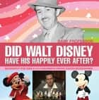 Did Walt Disney Have His Happily Ever After? Biography for Kids 9-12 | Children's United States Biographies ebook by Baby Professor