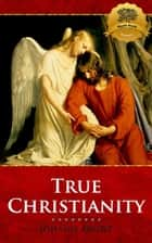 True Christianity ebook by Johann Arndt, Wyatt North