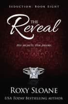 The Reveal ebook by Roxy Sloane