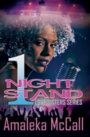 1 Night Stand - Love Sisters Series ebook by Amaleka McCall