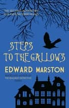 Steps to the Gallows ebook by Edward Marston