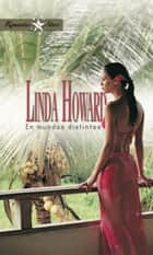 En mundos distintos ebook by Linda Howard