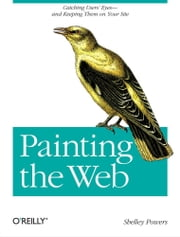 Painting the Web ebook by Shelley Powers