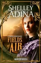 「Fields of Air」(Shelley Adina著)