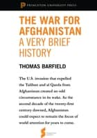 The War for Afghanistan: A Very Brief History - From Afghanistan: A Cultural and Political History ebook by Thomas Barfield