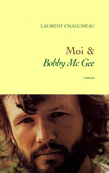 Moi & «Bobby Mc Gee» ebook by Laurent Chalumeau