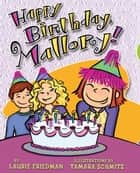 #04 Happy Birthday, Mallory! ebook by Laurie  Friedman,Tamara  Schmitz