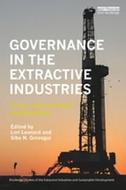 Governance in the Extractive Industries - Power, Cultural Politics and Regulation ebook by Lori Leonard, Siba N. Grovogui