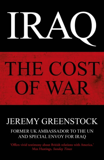 Iraq - The Cost of War ebook by Sir Jeremy Greenstock