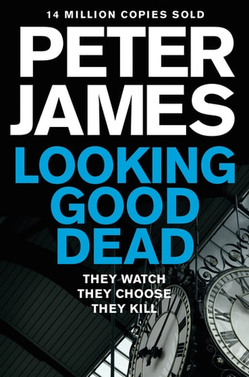 Looking Good Dead ebook by Peter James