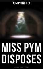 Miss Pym Disposes (Musaicum Vintage Mysteries) ebook by Josephine Tey