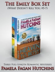 The Emily Box Set (What Doesn't Kill You, #5-7): Romantic Mysteries - Three Full Length Romantic Mysteries ebook by Pamela Fagan Hutchins