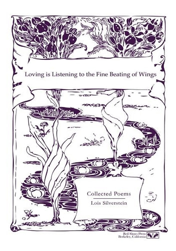 Loving is Listening To the Fine Beating of Wings ebook by Lois Silverstein