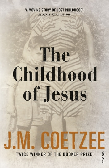 The Childhood of Jesus eBook by J M Coetzee