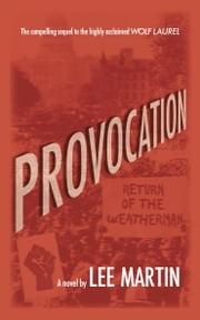 Provocation - Return of the Weatherman ebook by Lee Martin