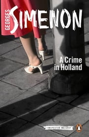 A Crime in Holland ebook by Georges Simenon,Sian Reynolds