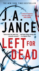 Left for Dead - A Novel ebook by J.A. Jance