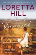 The Secret Vineyard ekitaplar by Loretta Hill