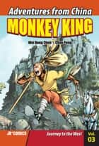 Monkey King Volume 03 - Journey to the West ebook by Wei Dong  Chen, Chao  Peng