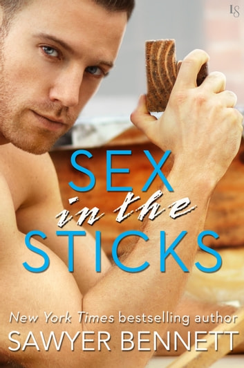 Sex in the Sticks - A Love Hurts Novel ebook by Sawyer Bennett
