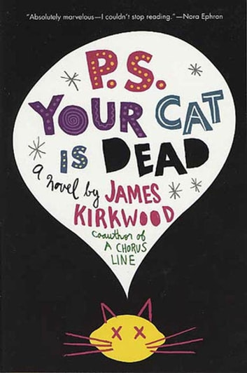 P.S. Your Cat Is Dead - A Novel ebook by James Kirkwood