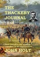 The Thackery Journal ebook by John Holt