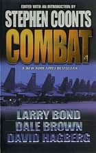 Combat, Vol. 1 ebook by Stephen Coonts, Larry Bond, Dale Brown,...