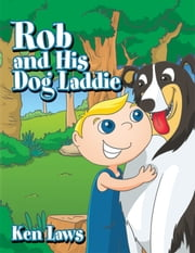 Rob and His Dog Laddie ebook by Ken Laws
