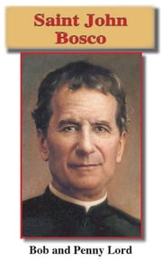 Saint John Bosco ebook by Bob Lord,Penny Lord