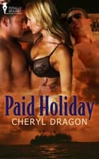 Paid Holiday ebook by Cheryl Dragon