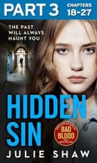 Hidden Sin: Part 3 of 3: When the past comes back to haunt you ebook by Julie Shaw
