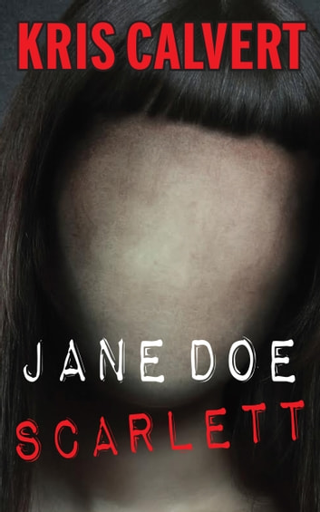 Jane Doe - Scarlett ebook by Kris Calvert