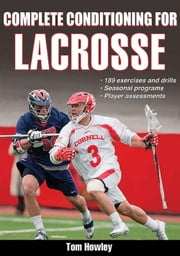 Complete Conditioning for Lacrosse ebook by Thomas Howley