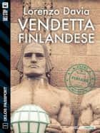 Vendetta finlandese ebook by Lorenzo Davia, Fabio Novel