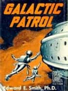 Galactic Patrol (The Lensman Series Book 3) ebook by E. E. Smith