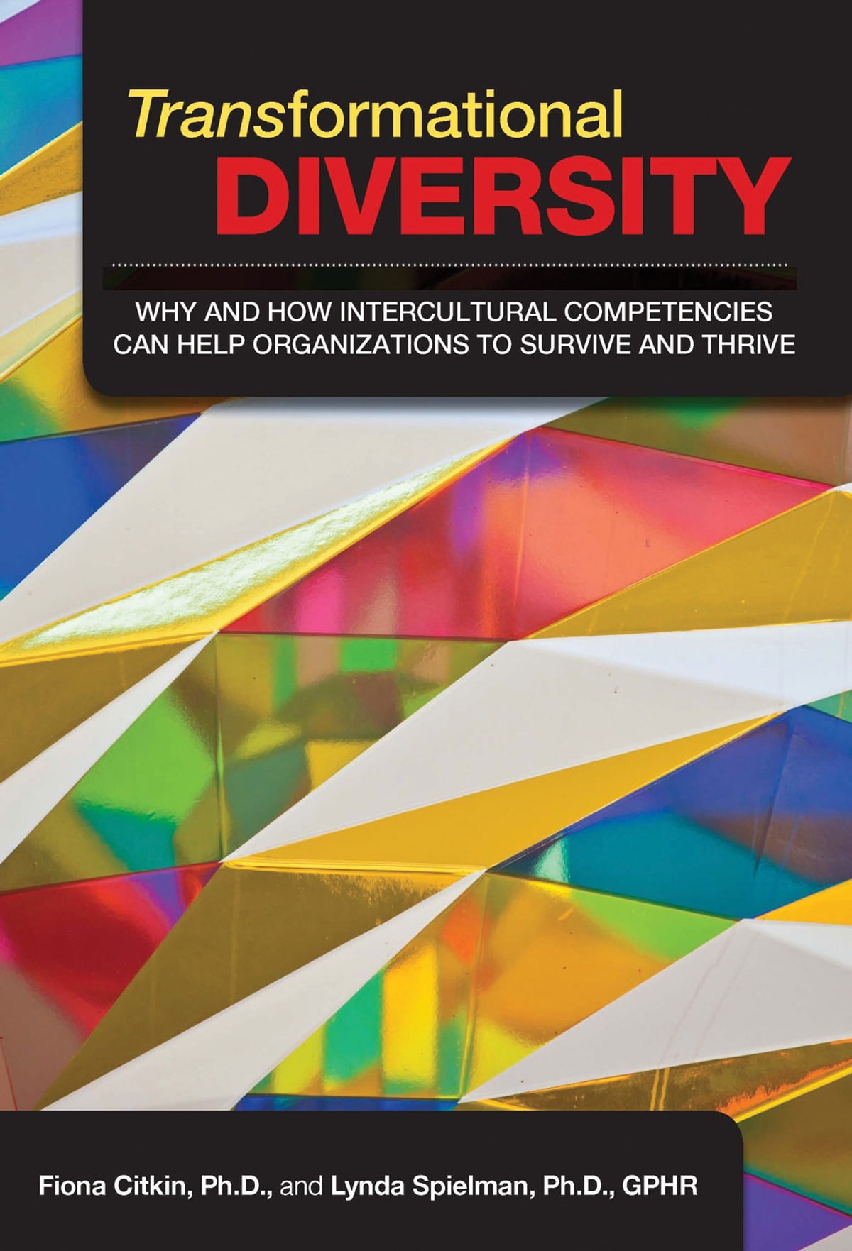 transformational diversity why and how intercultural competencies transformational diversity why and how intercultural competencies can help organizations to survive and thrive ebook by fiona citkin 9781586442927 kobo
