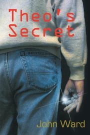 Theo's Secret ebook by John Ward