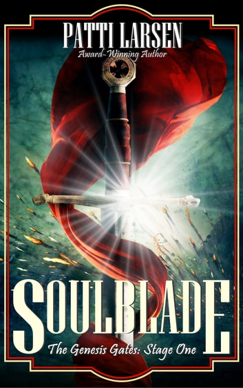 Soulblade ebook by Patti Larsen