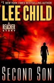 Second Son: A Jack Reacher Story ebook by Lee Child