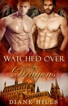 Paranormal Shifter Romance Watched Over by Dragons BBW Dragon Shifter Paranormal Romance - Sons of the Oracle, #1 ebook by Diane Hills