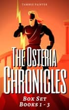 The Osteria Chronicles Box Set - Books 1 - 3 ebook by Tammie Painter