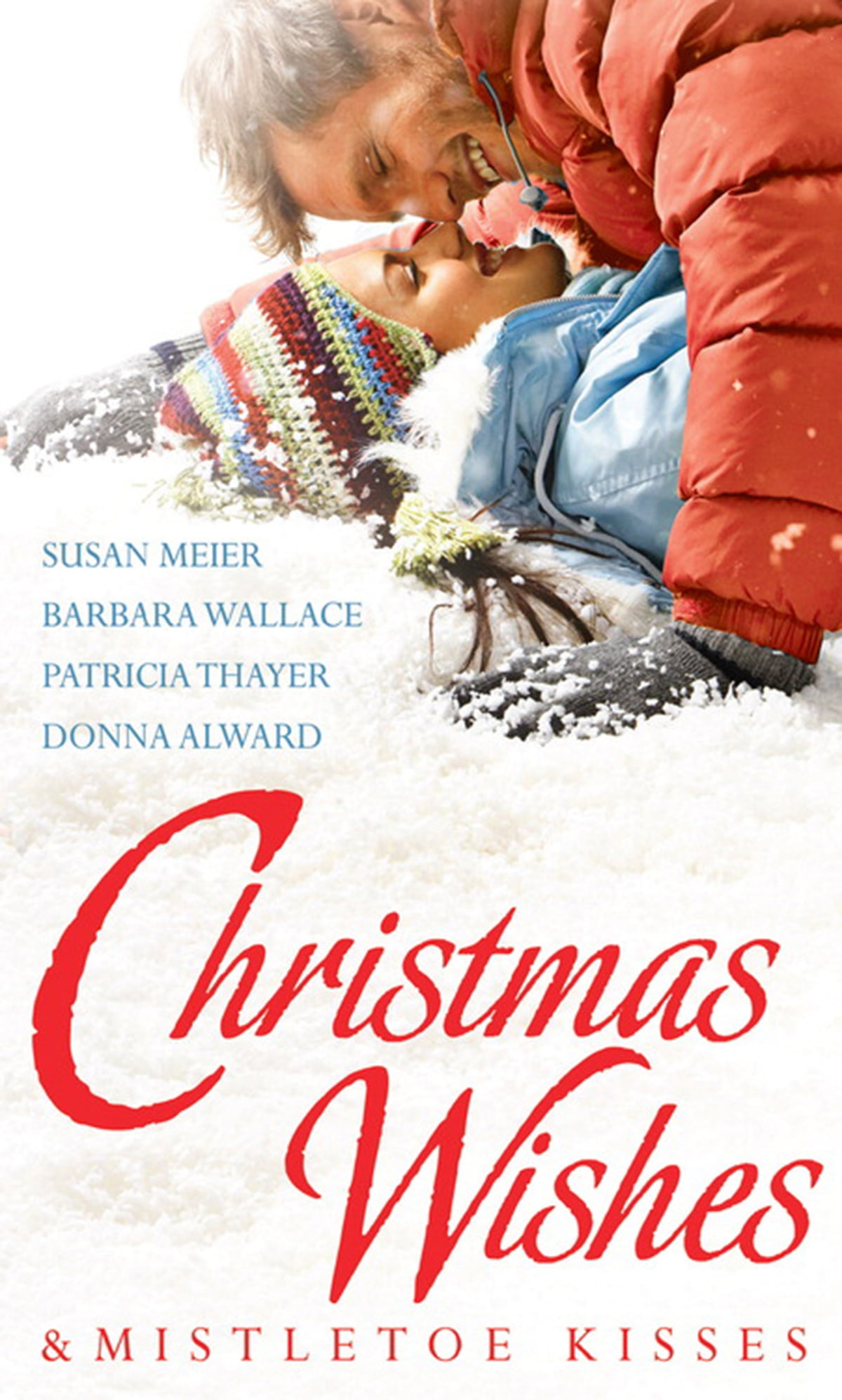 Christmas Wishes & Mistletoe Kisses: Baby Beneath the Christmas Tree /  Magic Under the Mistletoe / Snowbound Cowboy / A Bride for Rocking H Ranch