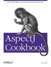 AspectJ Cookbook ebook by Russ Miles