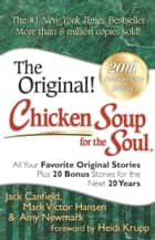 Chicken Soup for the Soul 20th Anniversary Edition - All Your Favorite Original Stories Plus 20 Bonus Stories for the Next 20 Years ebook by Jack Canfield