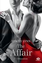 Obsession - The Affair, T3 ebook by Stacey Lynn